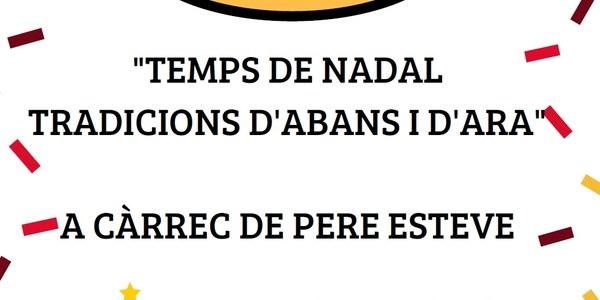 """CONFERÈNCIA """"TEMPS DE NADAL, TRADICIONS D'ABANS I D'ARA"""""""